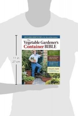 The-Vegetable-Gardeners-Container-Bible-How-to-Grow-a-Bounty-of-Food-in-Pots-Tubs-and-Other-Containers-0-0